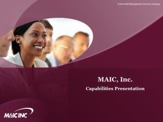 MAIC, Inc.  Capabilities Presentation