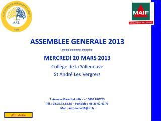 ASSEMBLEE GENERALE 2013 ∞∞∞∞∞∞∞∞ MERCREDI 20 MARS 2013 Collège de la Villeneuve
