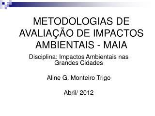 METODOLOGIAS DE AVALIAÇÃO DE IMPACTOS AMBIENTAIS - MAIA