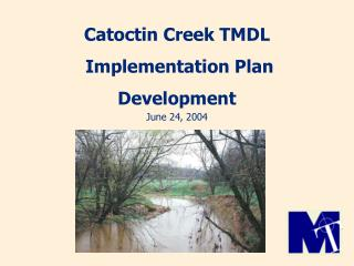 Catoctin Creek TMDL  Implementation Plan  Development  June 24, 2004