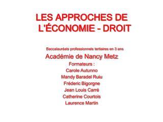 LES APPROCHES DE L' É CONOMIE - DROIT Baccalauréats professionnels tertiaires en 3 ans