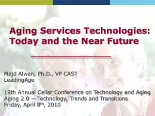 Aging Services Technologies:  Today and the Near Future