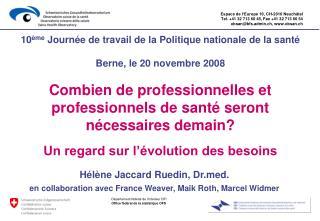 Hélène Jaccard Ruedin, Drd. en collaboration avec France Weaver, Maik Roth, Marcel Widmer