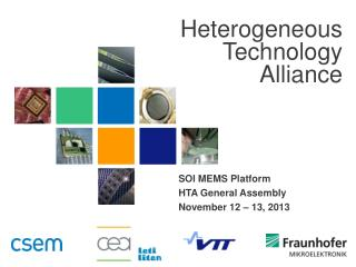 SOI MEMS Platform HTA General Assembly November 12 – 13, 2013