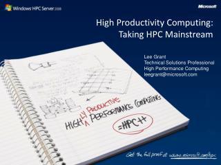 High Productivity Computing: Taking HPC Mainstream
