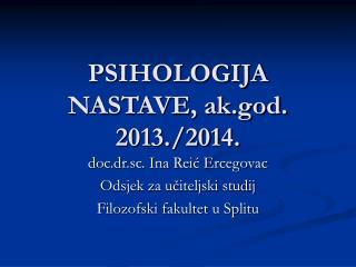 PSIHOLOGIJA NASTAVE, ak.god. 2013./2014.