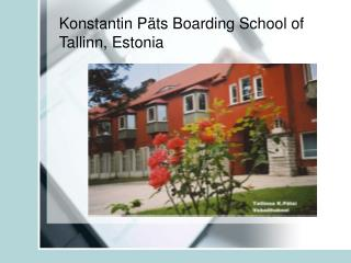 Konstantin Päts Boarding School of Tallinn, Estonia