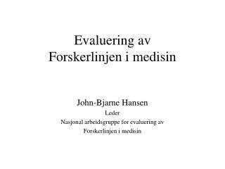 Evaluering av  Forskerlinjen i medisin