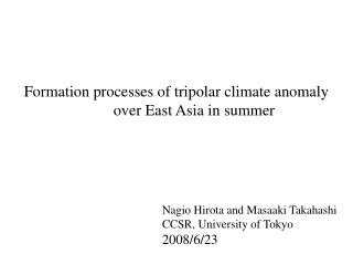 Formation processes of tripolar climate anomaly over East Asia in summer