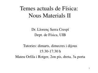 Temes actuals de Física:  Nous Materials II