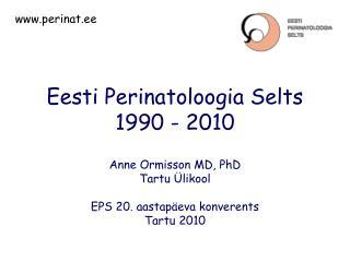 Eesti Perinatoloogia Selts 1990 - 2010
