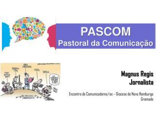 Magnus Regis Jornalista Encontro de Comunicadores/as – Diocese de Novo Hamburgo Gramado