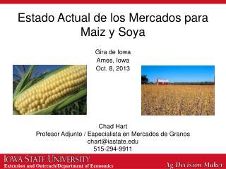 Estado Actual de los Mercados para Maiz y Soya