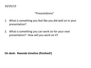 """10/25/13 """"Presentations"""" What is something you feel like you did well on in your presentation?"""