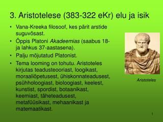 3. Aristotelese (383-322 eKr) elu ja isik