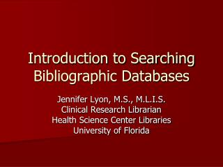 Introduction to Searching Bibliographic Databases