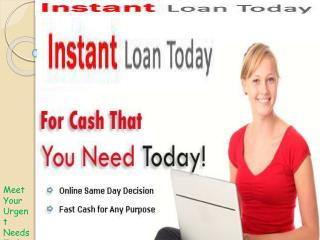 Instant Cash Loans- Obtains Quick Funds in Easy Way Without