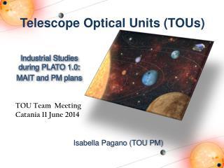 Telescope Optical  Units  ( TOUs)