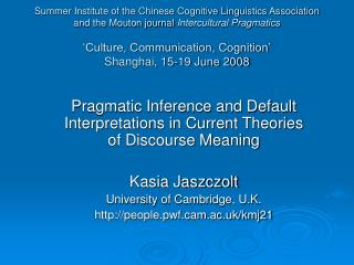 Pragmatic Inference and Default Interpretations in Current Theories of Discourse Meaning