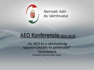AEO Konferencia  2014. 06.24