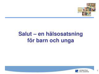 Salut – en hälsosatsning  för barn och unga