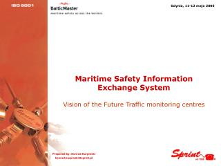 Maritime Safety Information  Exchange System Vision of the Future Traffic monitoring  centres