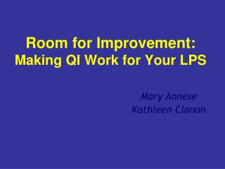 Room for Improvement: Making QI Work for Your LPS