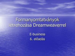 Formanyomtatványok létrehozása Dreamweaverrel
