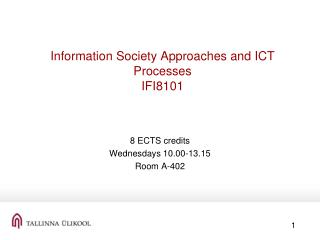Information Society Approaches and ICT Processes  IFI8101
