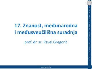 17. Znanost, međunarodna i međusveučilišna suradnja