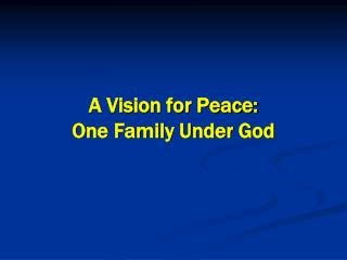 A Vision for Peace: One Family Under God