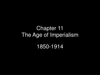 Chapter 11  The Age of Imperialism