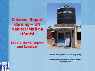 Citizens' Report Carding – UN Habitat/Maji na Ufanisi Lake Victoria Region and Zanzibar