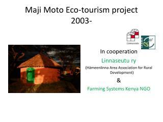 Maji Moto Eco-tourism project 2003-