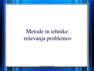 Metode in tehnike  reševanja problemov