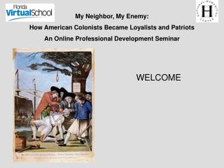 My Neighbor, My Enemy: How American Colonists Became Loyalists and Patriots