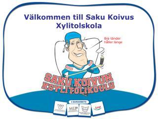Välkommen till Saku Koivus Xylitolskola