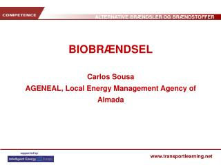 BIOBRÆNDSEL Carlos Sousa AGENEAL, Local Energy Management Agency of Almada