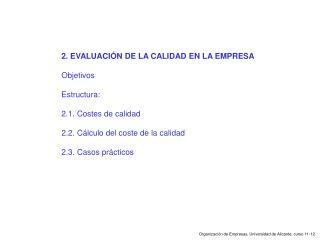 2. EVALUACIÓN DE LA CALIDAD EN LA EMPRESA Objetivos Estructura: 2.1. Costes de calidad