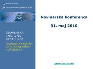 Novinarska konferenca 31. maj 2010 stat.si/nk
