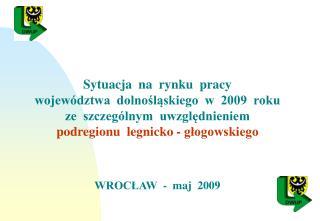 Sytuacja  na  rynku  pracy województwa  dolnośląskiego  w  2009  roku