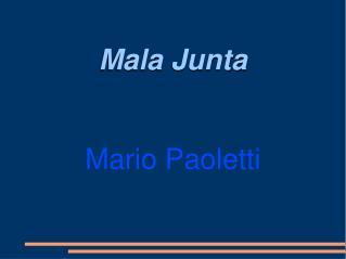 Mala Junta Mario Paoletti