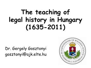 The teaching of legal history in Hungary (1635-2011)