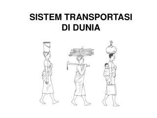 SISTEM TRANSPORTASI DI DUNIA
