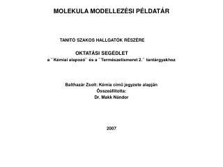 MOLEKULA MODELLEZÉSI PÉLDATÁR