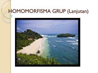 HOMOMORFISMA GRUP ( Lanjutan )