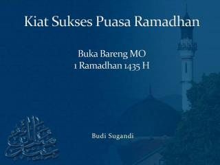 Kiat Sukses  Puasa Ramadhan Buka Bareng  MO 1 Ramadhan 1435 H