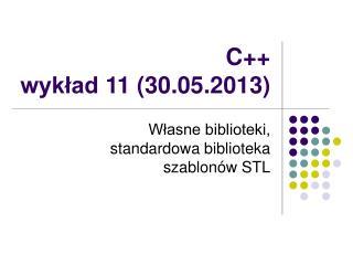 C++ wykład 11 (30.05.2013)