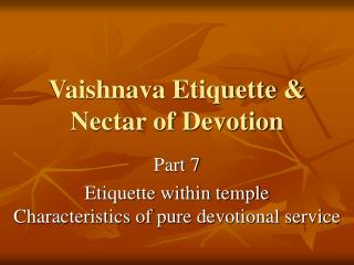 Vaishnava Etiquette & Nectar of Devotion