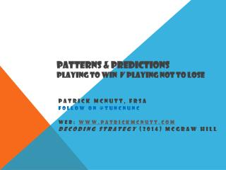Patterns & Predictions Playing to win  v   playing not to lose